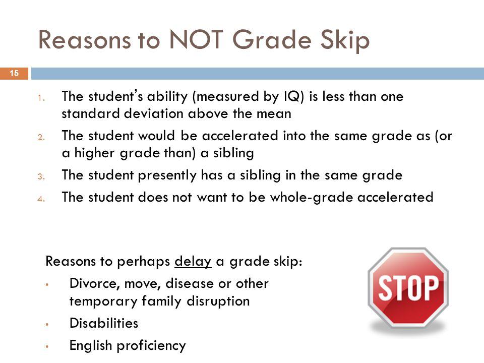 Reasons to NOT Grade Skip