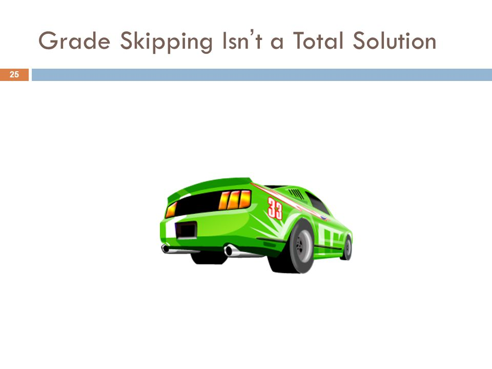 Grade Skipping Isn't a Total Solution