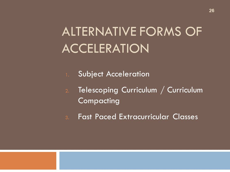 Alternative Forms of Acceleration