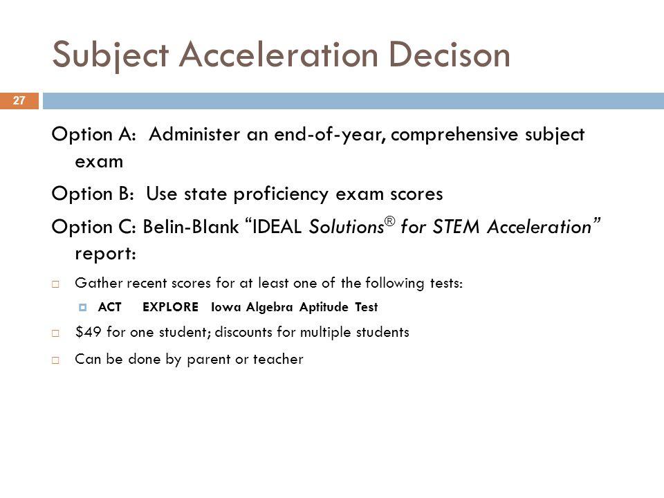 Subject Acceleration Decison