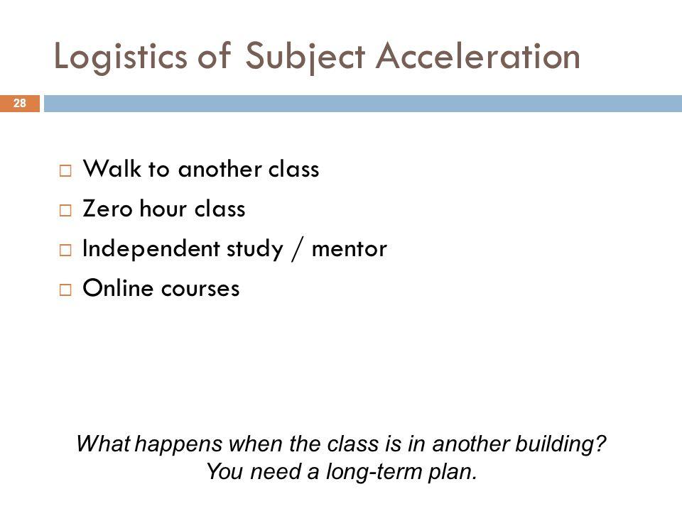 Logistics of Subject Acceleration