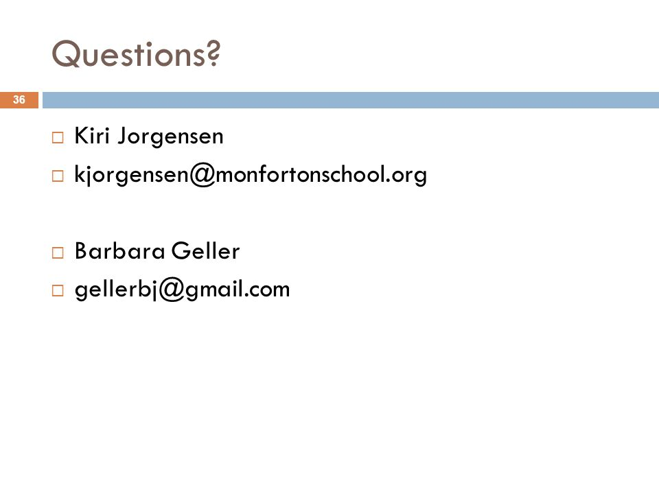 Questions Kiri Jorgensen kjorgensen@monfortonschool.org