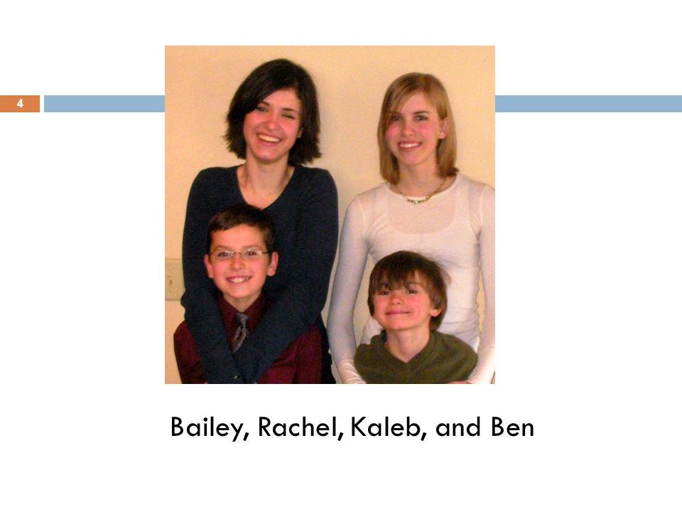 Bailey, Rachel, Kaleb, and Ben