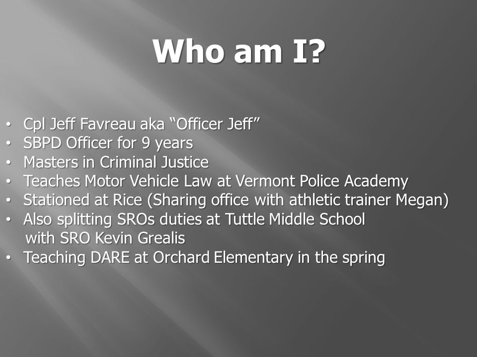 Who am I Cpl Jeff Favreau aka Officer Jeff SBPD Officer for 9 years