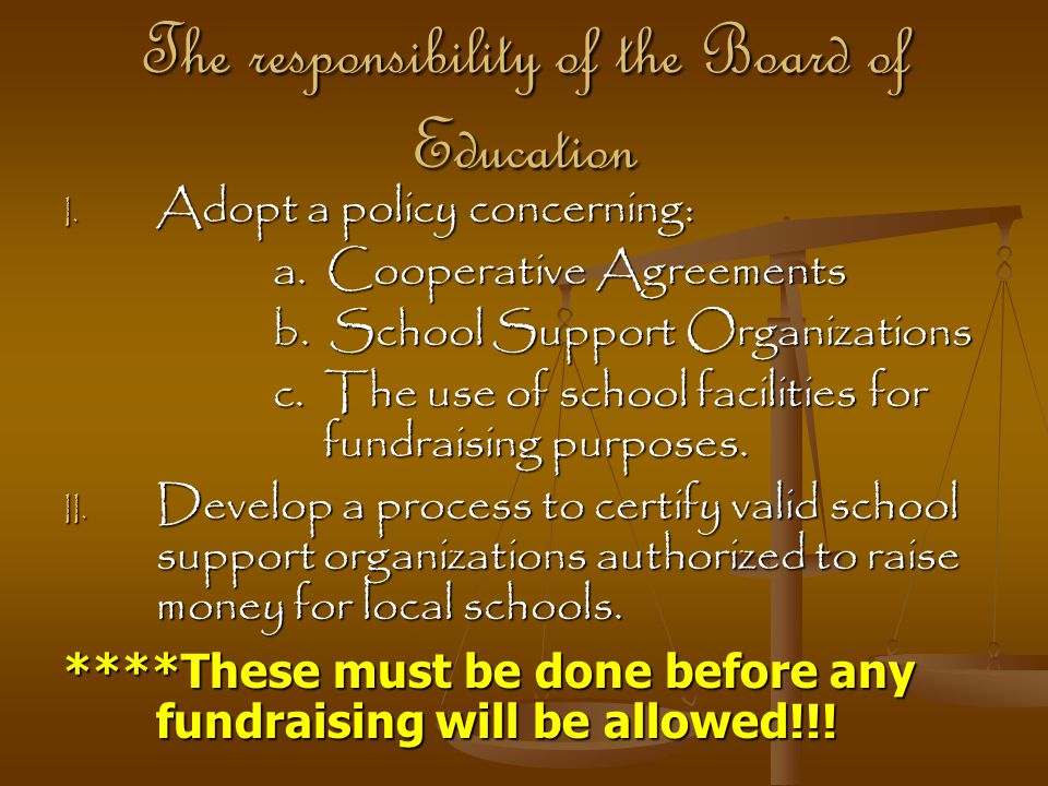 The responsibility of the Board of Education