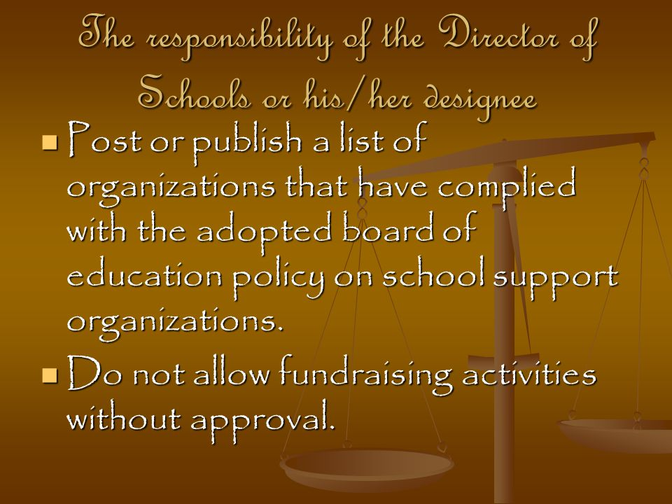 The responsibility of the Director of Schools or his/her designee