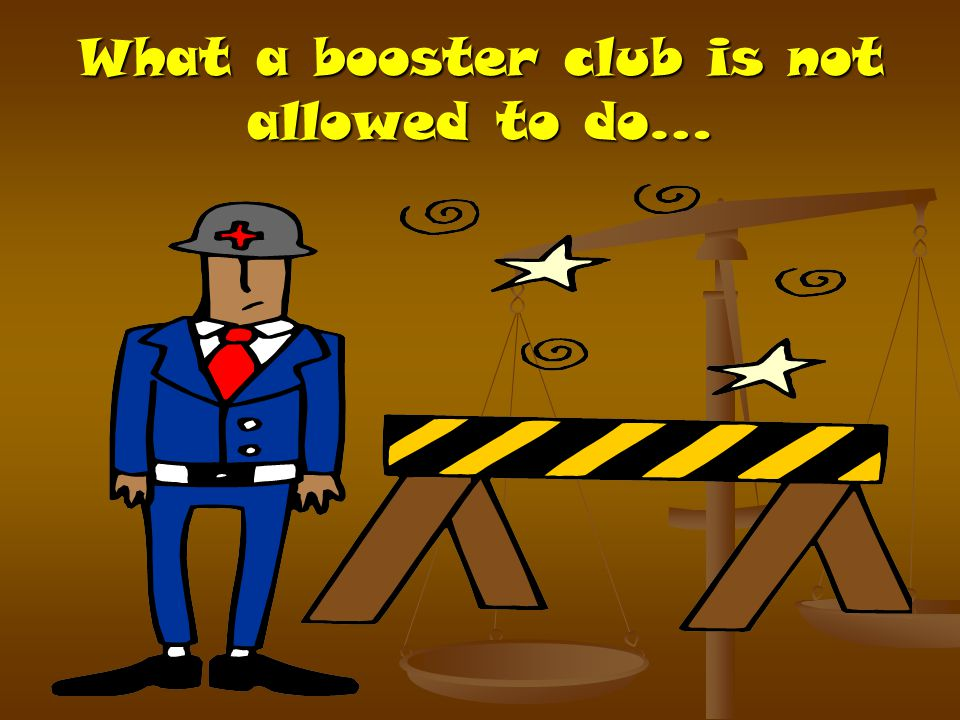 What a booster club is not allowed to do…