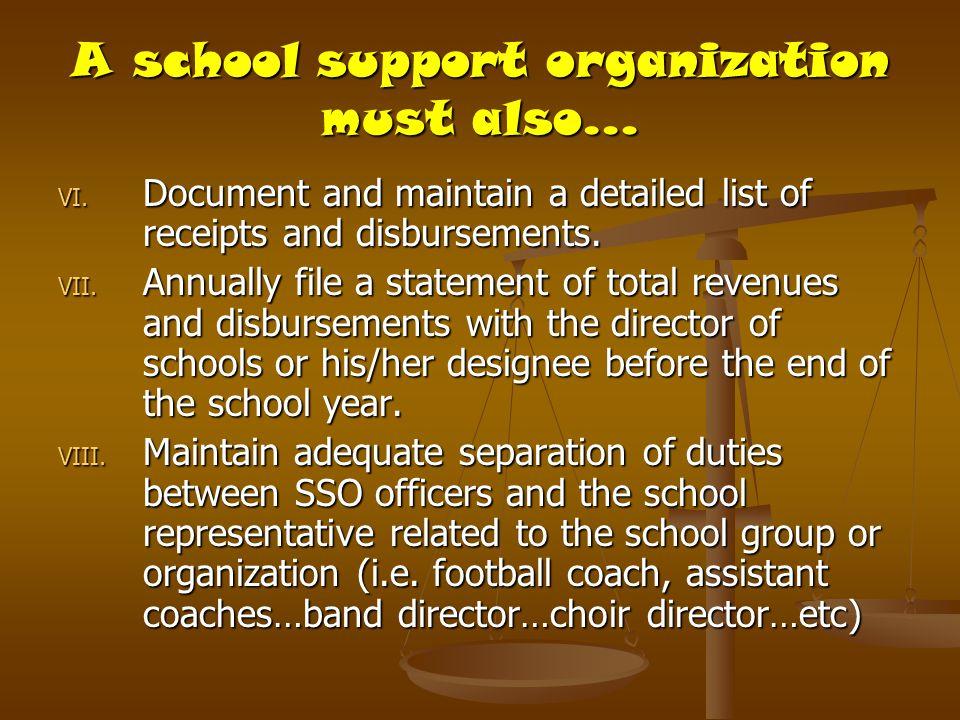 A school support organization must also…