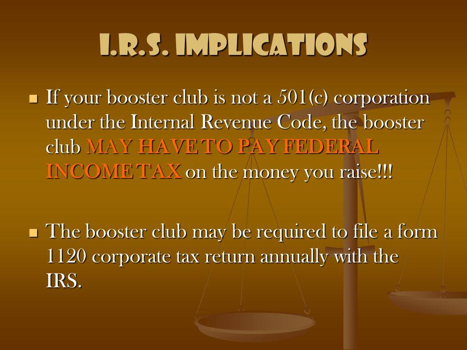I.R.S. IMPLICATIONS