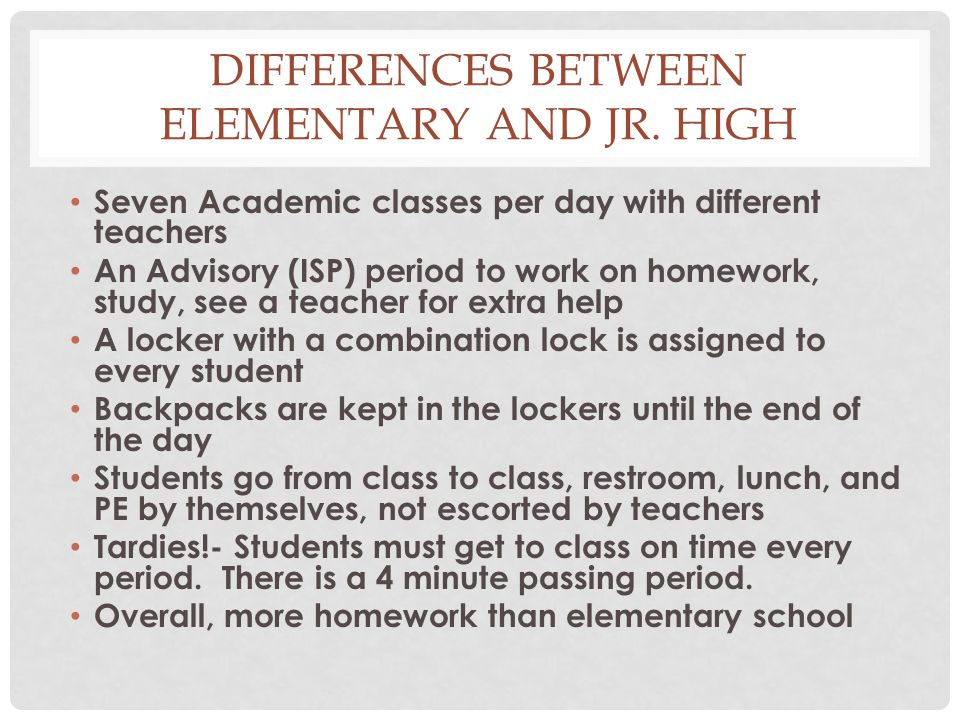 Differences between Elementary and Jr. High