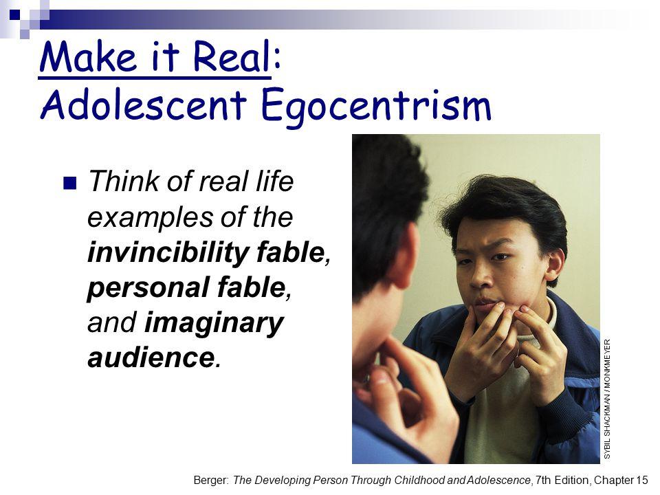 Make it Real: Adolescent Egocentrism