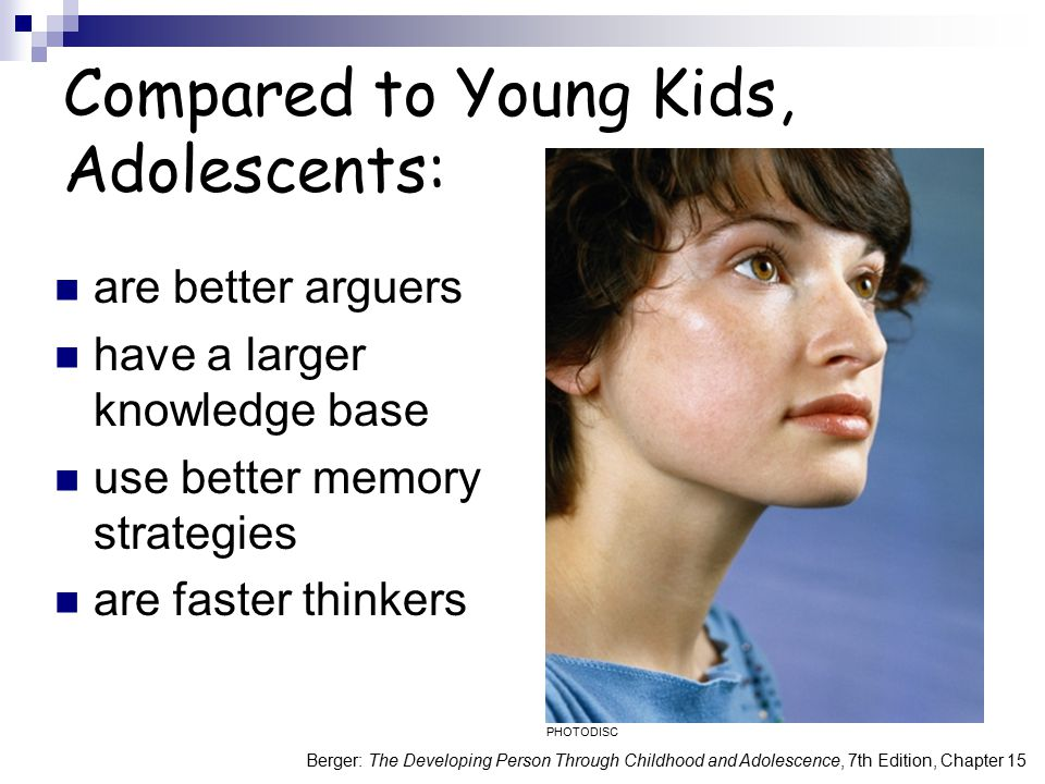 Compared to Young Kids, Adolescents:
