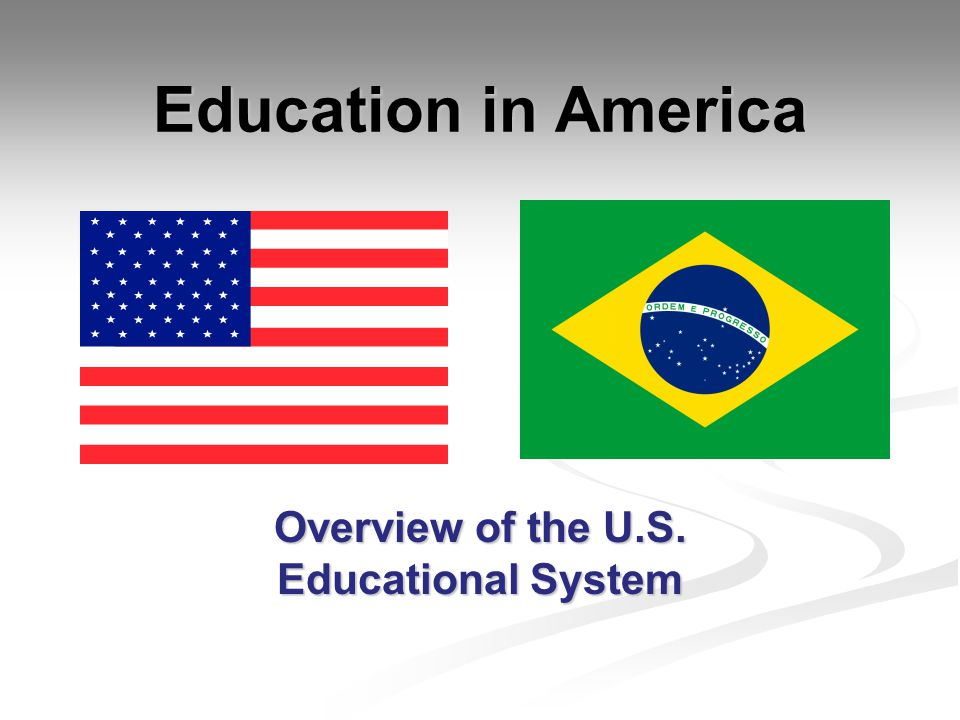 Overview of the U.S. Educational System