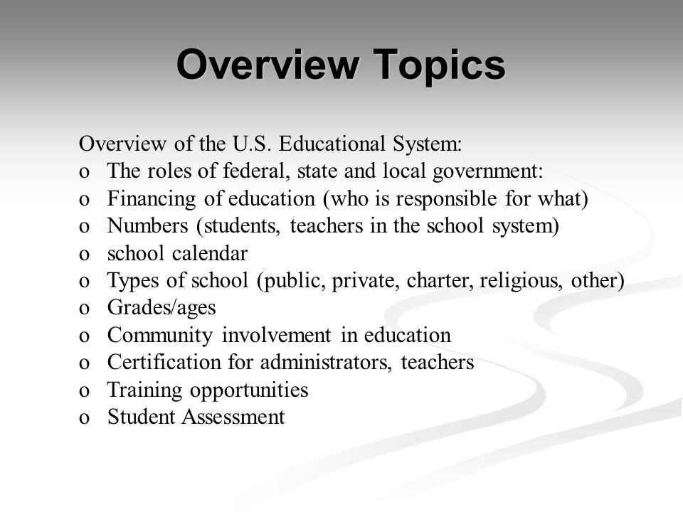 Overview Topics Overview of the U.S. Educational System: