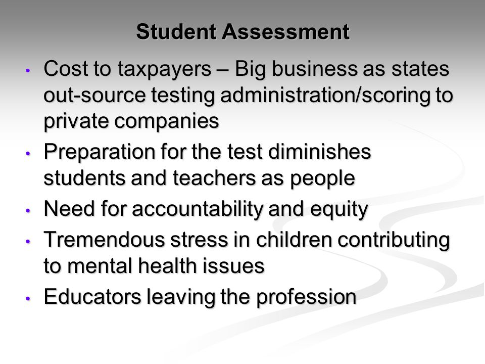 Student Assessment Cost to taxpayers – Big business as states out-source testing administration/scoring to private companies.