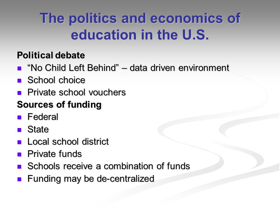 The politics and economics of education in the U.S.