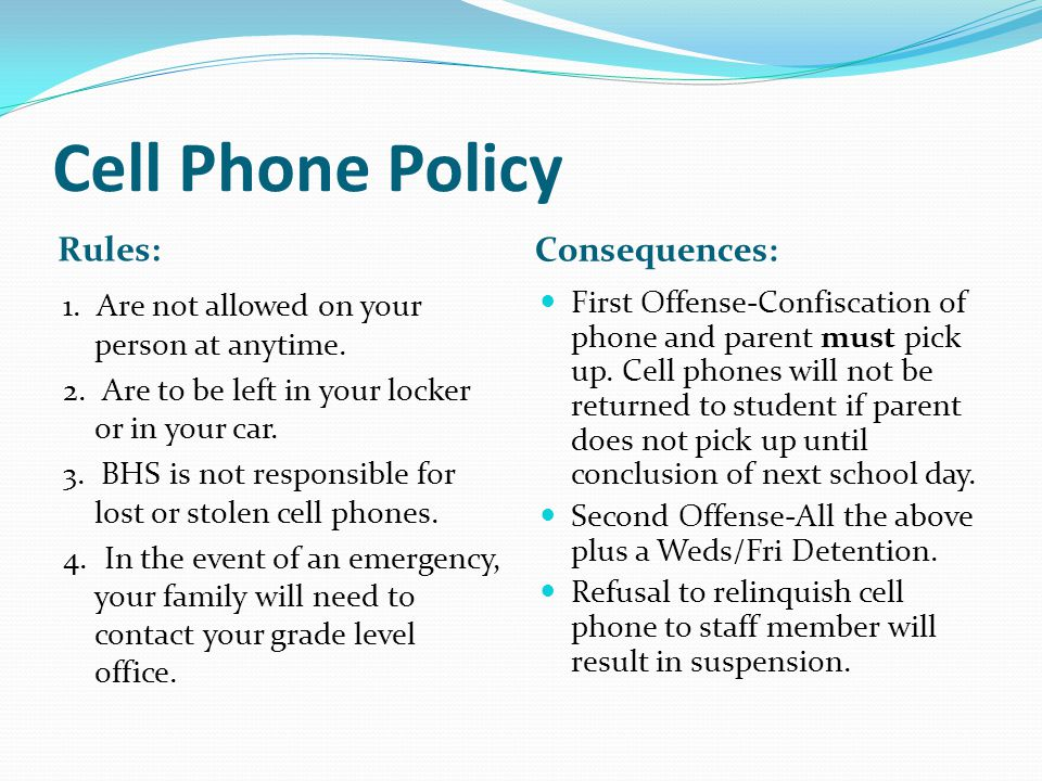 Cell Phone Policy Rules: Consequences: