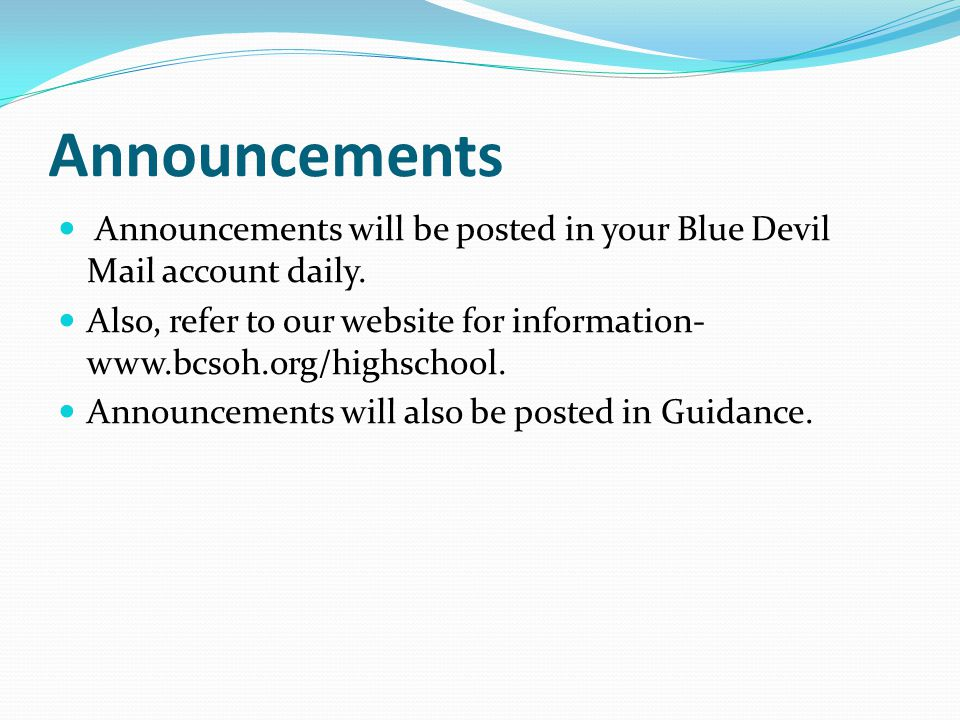 Announcements Announcements will be posted in your Blue Devil Mail account daily.