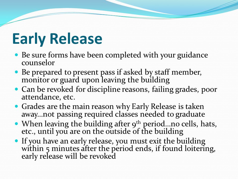 Early Release Be sure forms have been completed with your guidance counselor.