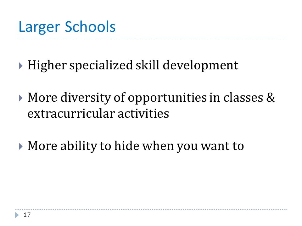 Larger Schools Higher specialized skill development