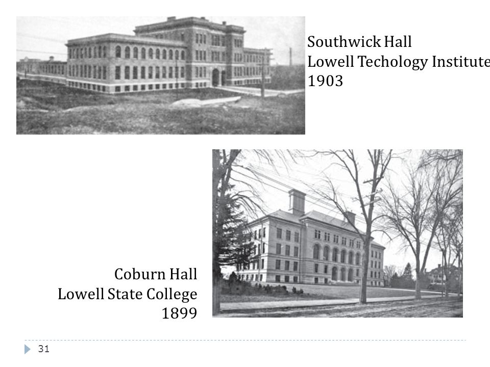 Southwick Hall Lowell Techology Institute 1903 Coburn Hall Lowell State College 1899
