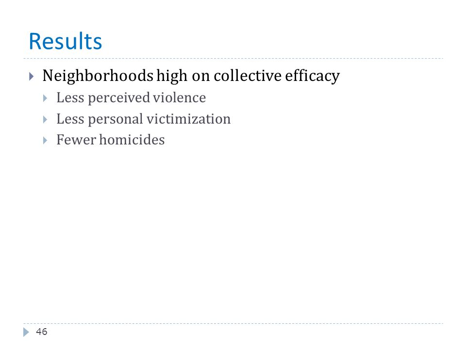Results Neighborhoods high on collective efficacy