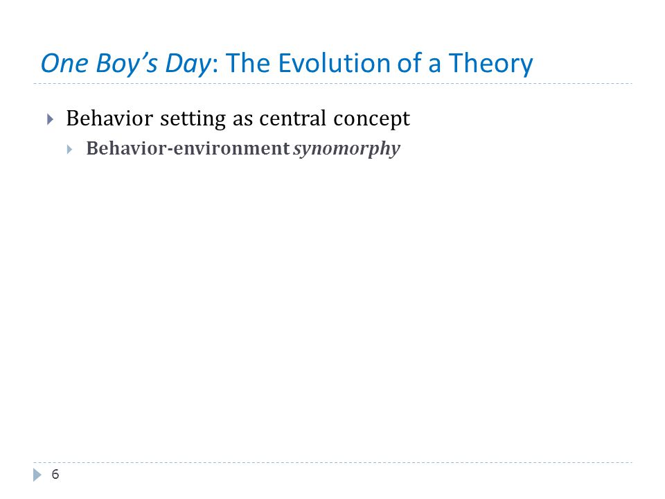 One Boy's Day: The Evolution of a Theory