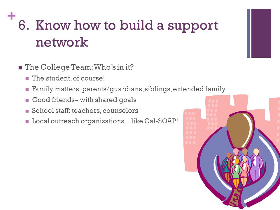 6. Know how to build a support network