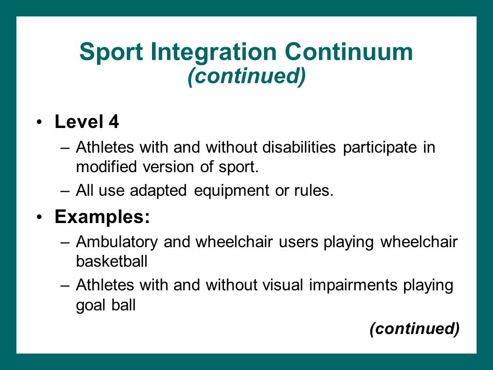 Sport Integration Continuum (continued)