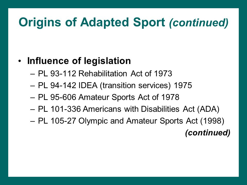 Origins of Adapted Sport (continued)