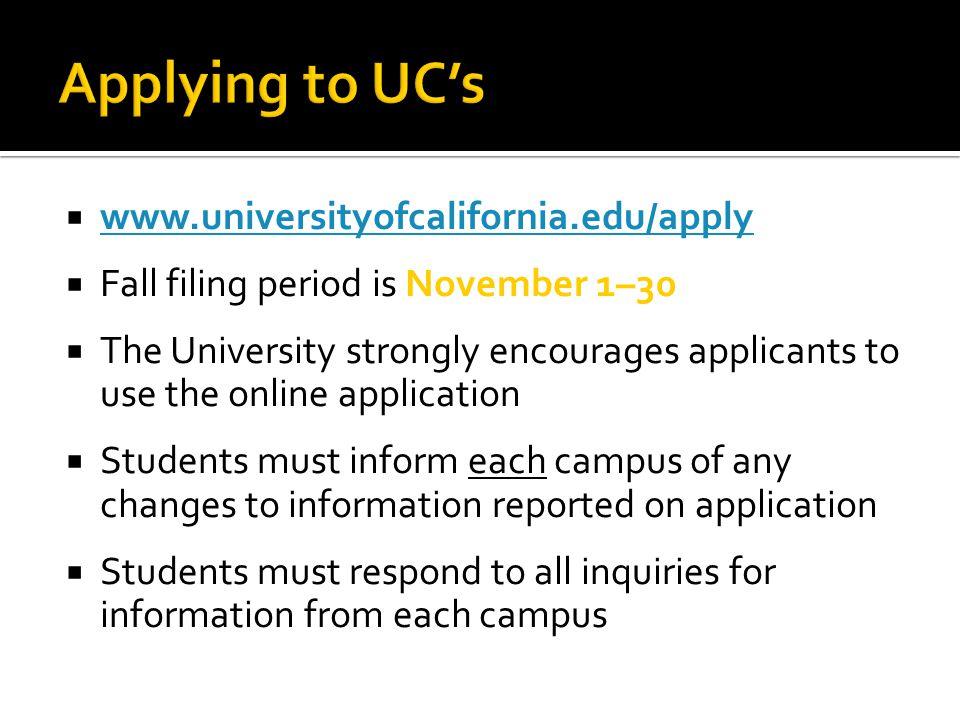 Applying to UC's www.universityofcalifornia.edu/apply