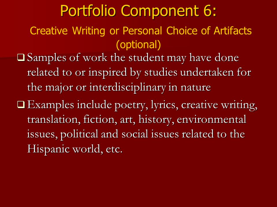 Portfolio Component 6: Creative Writing or Personal Choice of Artifacts (optional)