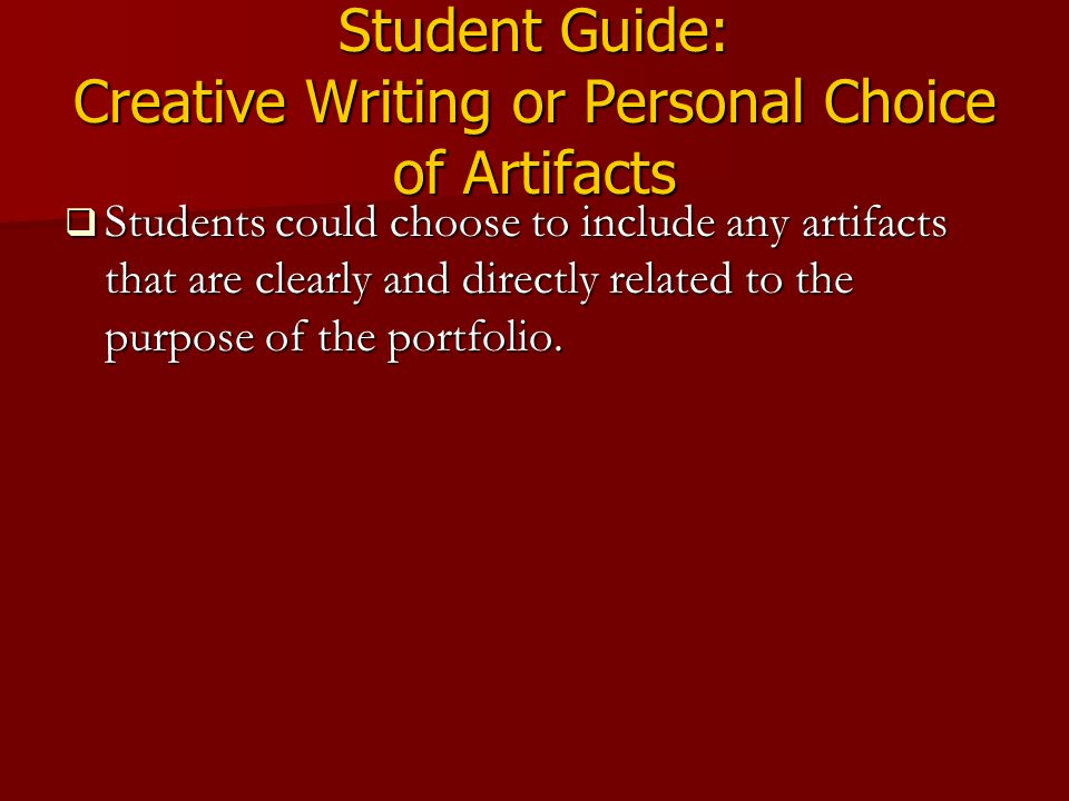 Student Guide: Creative Writing or Personal Choice of Artifacts
