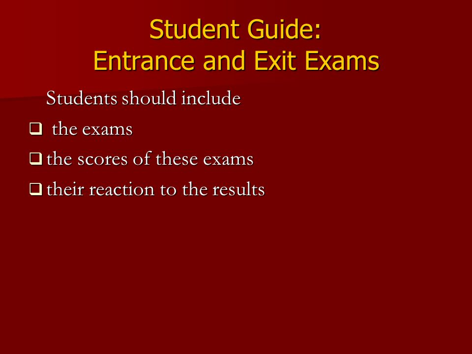 Student Guide: Entrance and Exit Exams