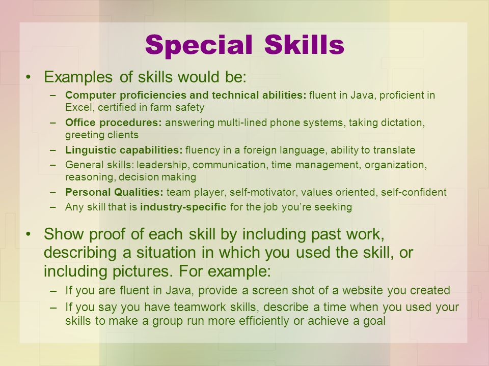 my special skills Being open and flexible to learning new skills, approaches and things, interacting with new people, trying new ways of doing things shows a resilience and perseverance to do whatever it takes, to do the job and get it done.