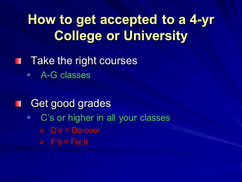 How to get accepted to a 4-yr College or University