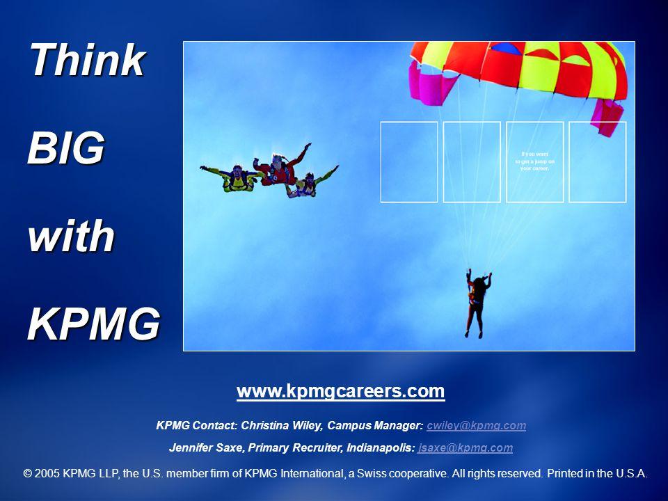 Think BIG with KPMG www.kpmgcareers.com