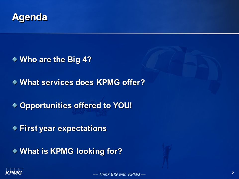Agenda Who are the Big 4 What services does KPMG offer