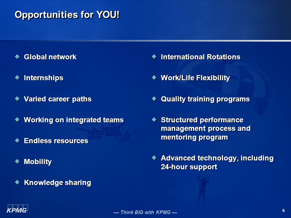 Opportunities for YOU! Global network Internships Varied career paths