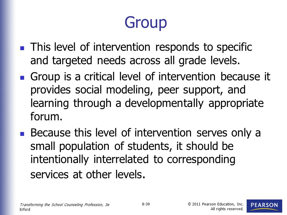 Group This level of intervention responds to specific and targeted needs across all grade levels.