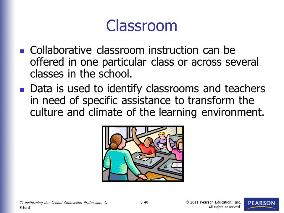 Classroom Collaborative classroom instruction can be offered in one particular class or across several classes in the school.