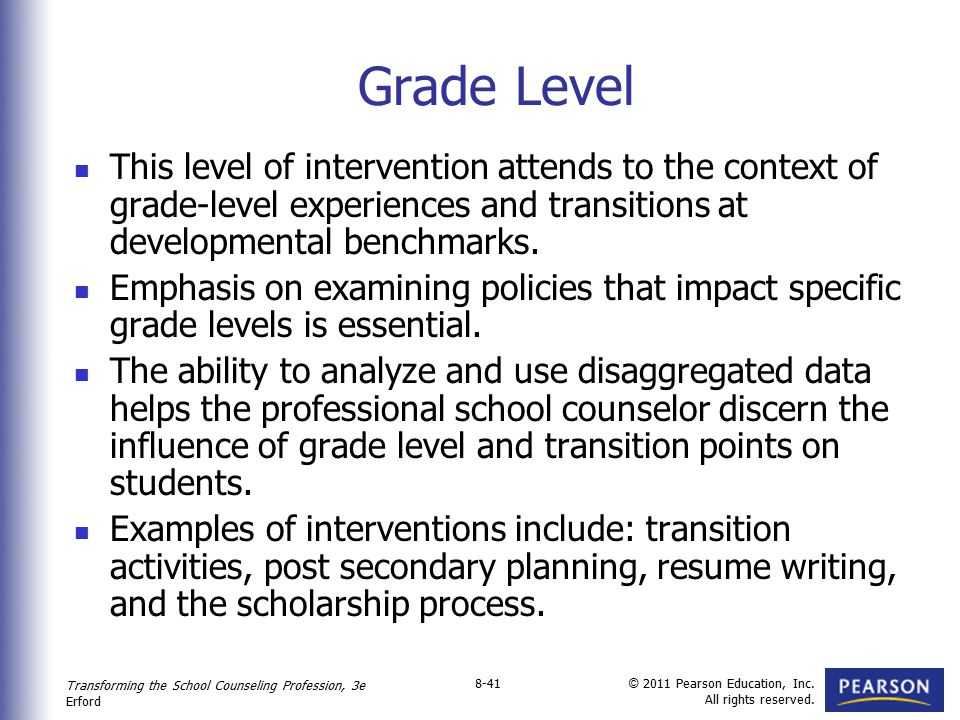 Grade Level This level of intervention attends to the context of grade-level experiences and transitions at developmental benchmarks.