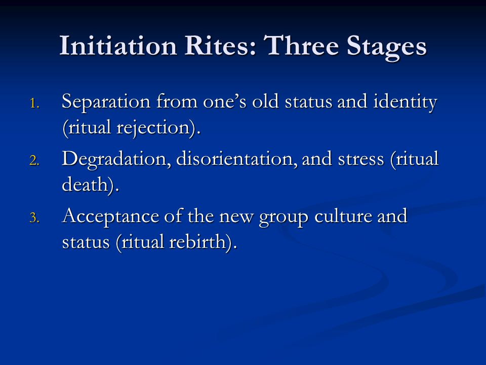 Initiation Rites: Three Stages