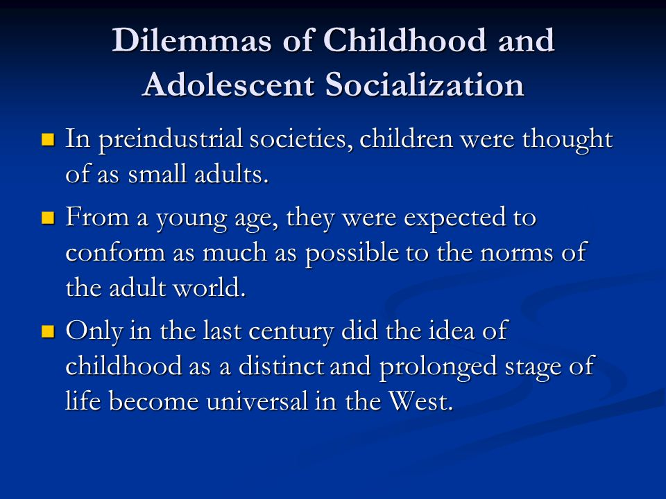 Dilemmas of Childhood and Adolescent Socialization