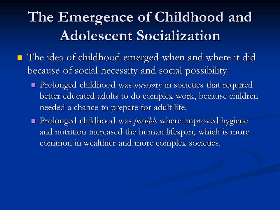 The Emergence of Childhood and Adolescent Socialization