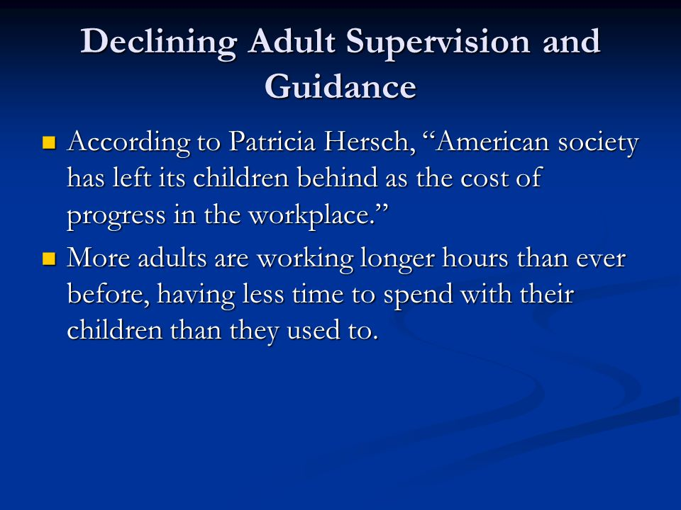 Declining Adult Supervision and Guidance