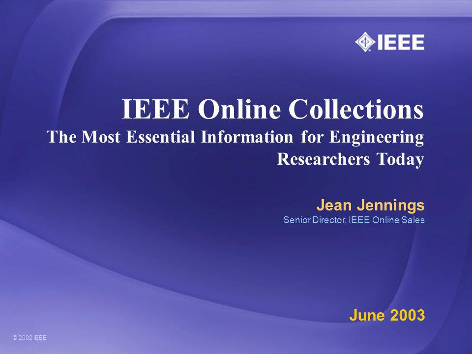 IEEE Online Collections The Most Essential Information for Engineering Researchers Today