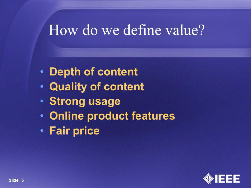 How do we define value Depth of content Quality of content