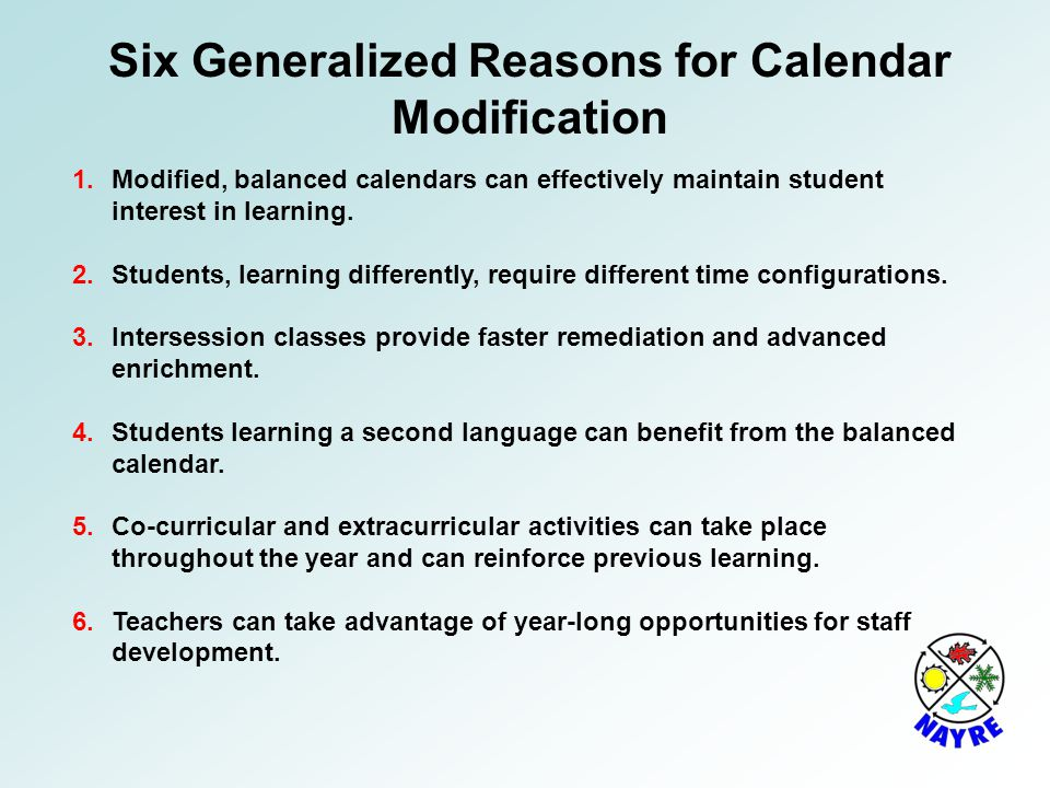Six Generalized Reasons for Calendar Modification