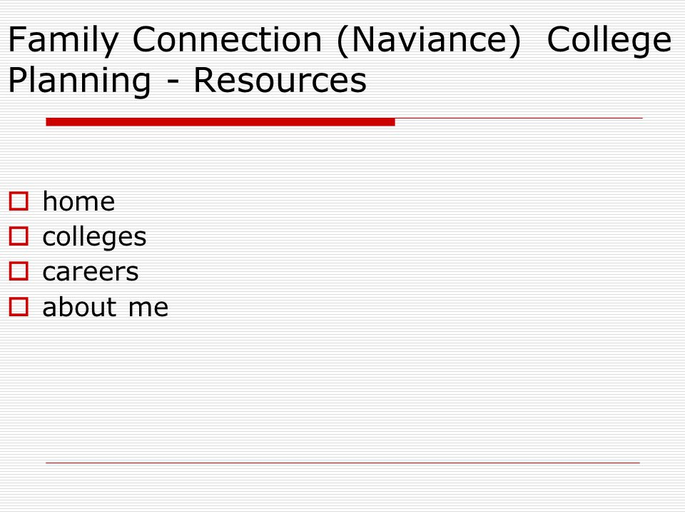 Family Connection (Naviance) College Planning - Resources